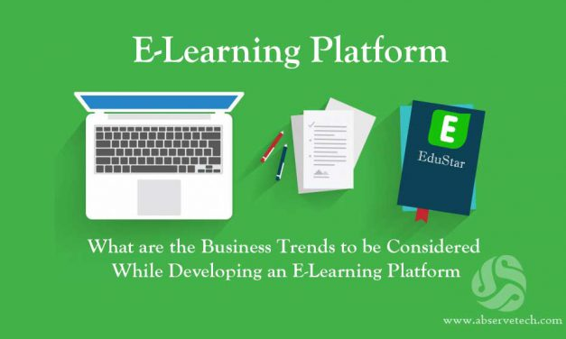 What are the Business Trends to be Considered While Developing an E-Learning Platform
