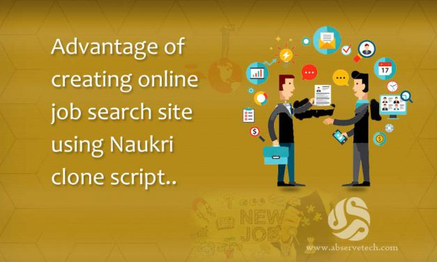Advantage of Creating Online Job Search site Using Naukri Clone Script