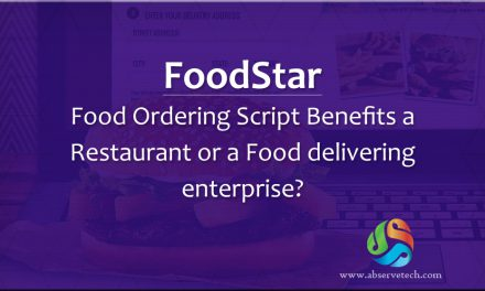 How FoodStar – Food Ordering Script Benefits a Restaurant or a Food delivering enterprise?