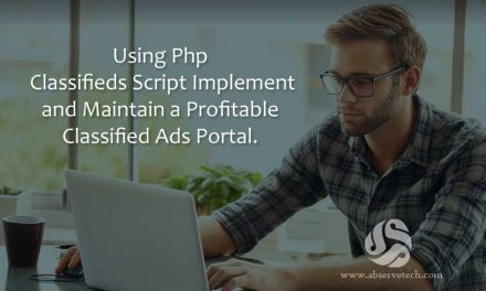 Using Php Classifieds Script – Implement and Maintain a Profitable Classified Ads Portal