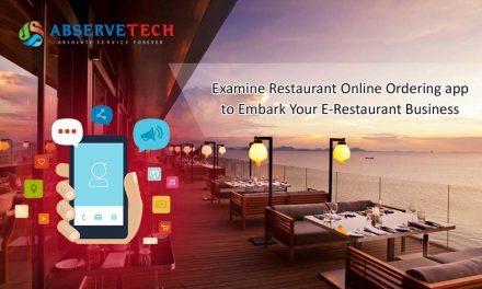 Examine Restaurant Online Ordering App to Embark Your E-Restaurant Business