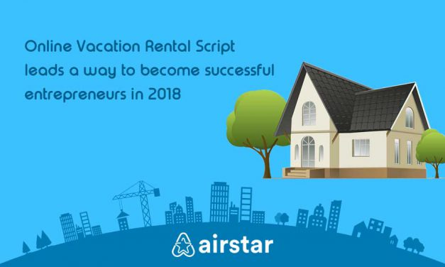 Online Vacation Rental Script leads a way to become successful entrepreneurs in 2018