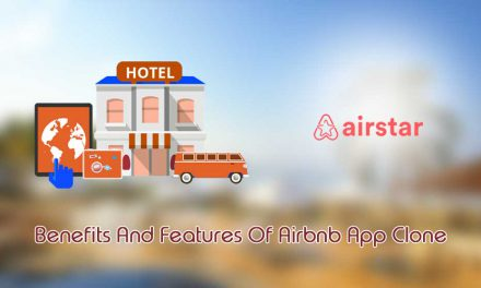 Benefits And Features Of Airbnb App Clone – Airstar
