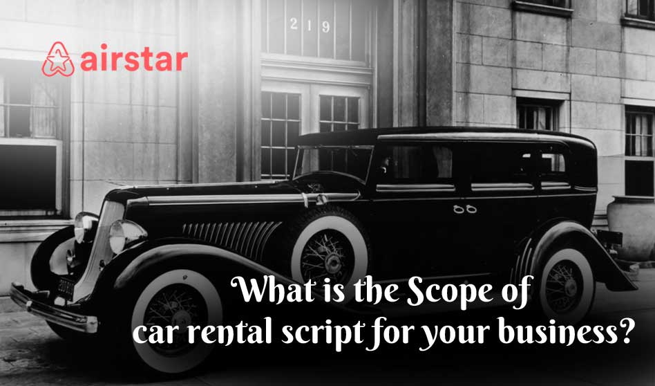 What is the Scope of car rental script for your business?