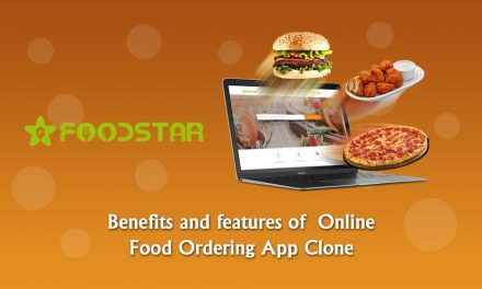 Foodstar – Benefits and features of  Online Food Ordering App Clone