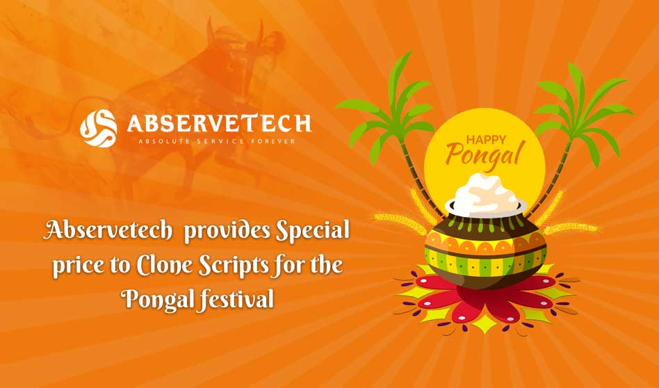 Abservetech  provides Special price of Clone Script for the Pongal festival