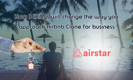 How 3 things will change the way you approach Airbnb Clone for business