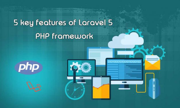 5 key features of Laravel 5 PHP framework