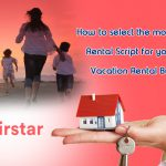 How to select the most effective Rental Script for your Online Vacation Rental Business?