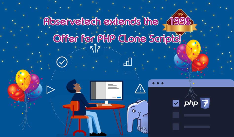 Abservetech extends the 199$ Offer for Php Clone Scripts!