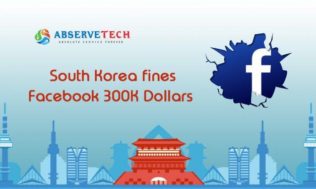 South Korea Fines Facebook 300K Dollars