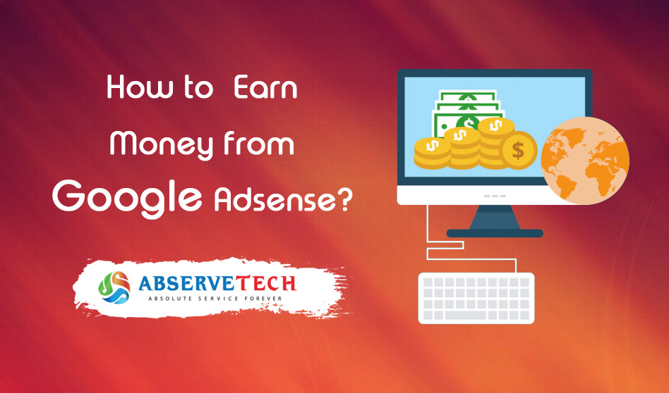 How To Earn Money From Google Adsense?