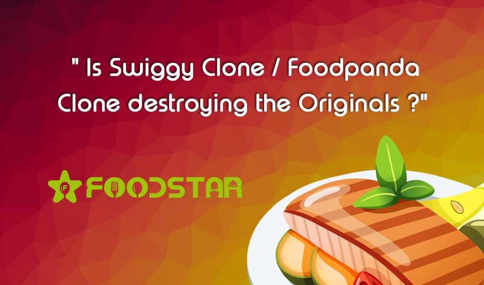 Is Swiggy Clone / Foodpanda Clone destroying the Originals?