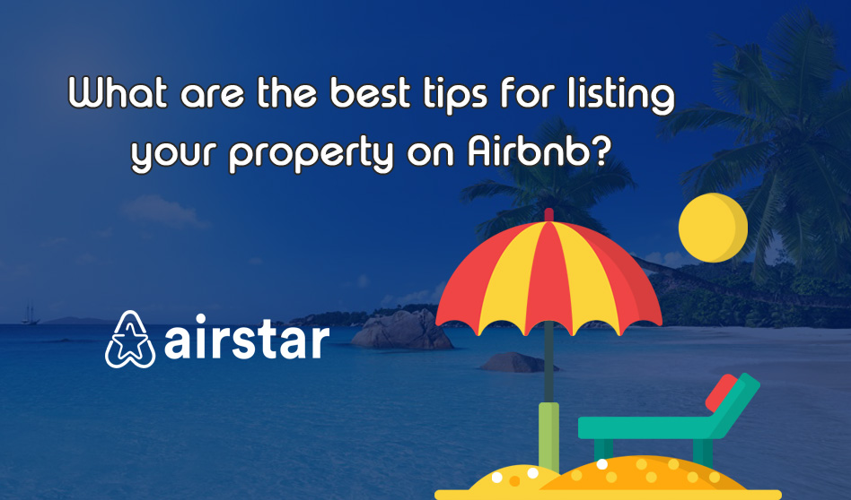 What are the best tips for listing your property on Airbnb?