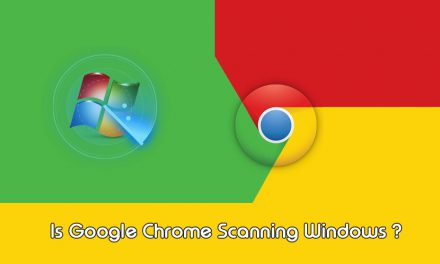 Is Google Chrome Scanning Windows?