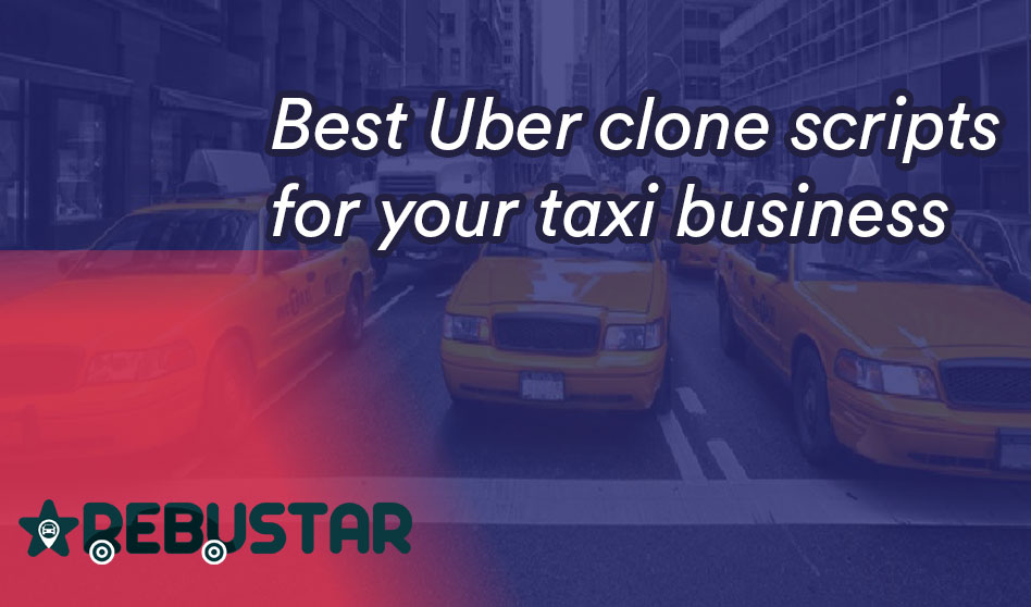 Best Uber clone scripts for your taxi business