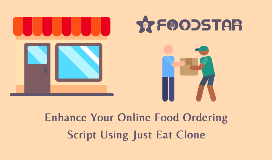 Enhance Your Online Food Ordering Script Using Just Eat Clone