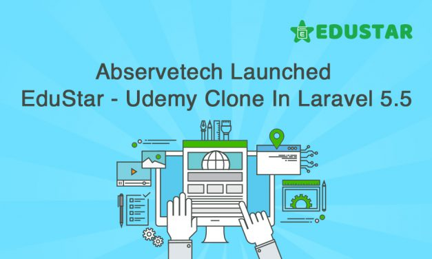 Abservetech Launched EduStar – Udemy Clone In Laravel 5.5