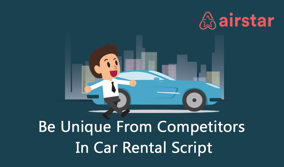 Be Unique From Competitors In Car Rental Script