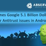 EU Fines Google 5.1 Billion Dollars over Antitrust issues in Android