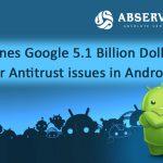 EU Fines Google 5.1 Billion Dollars over Antitrust issues in Android