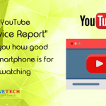 "YouTube ""Device Report"" tells you how good your smartphone is for watching"