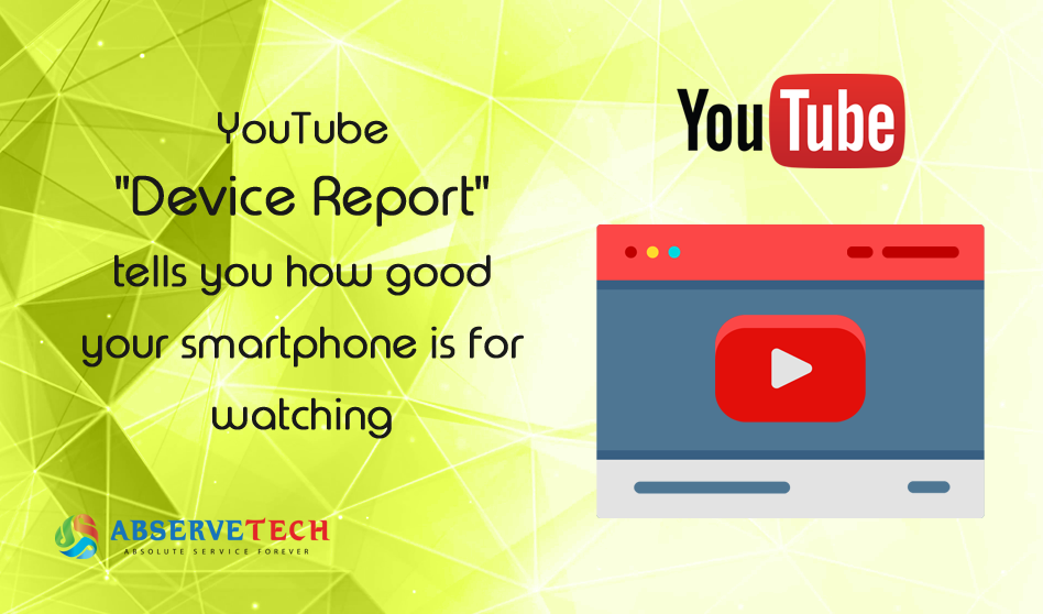 """YouTube """"Device Report"""" tells you how good your smartphone is for watching"""