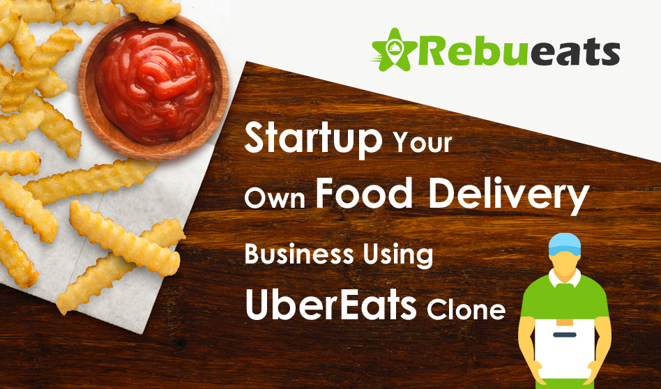 Startup your own food delivery business using UberEats Clone – RebuEats