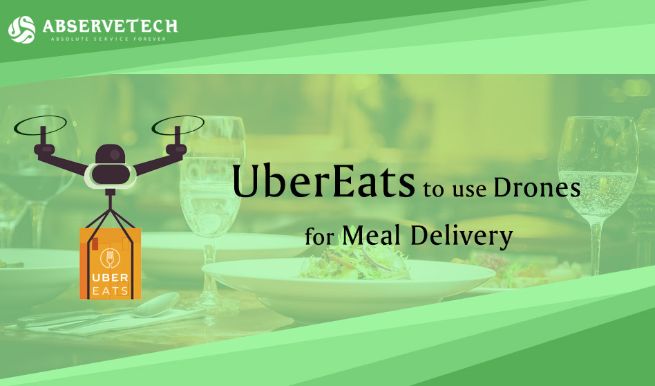 UberEats to use drones for meal delivery
