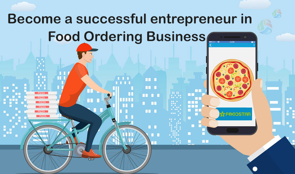 Become a successful entrepreneur in food ordering business using Foodstar