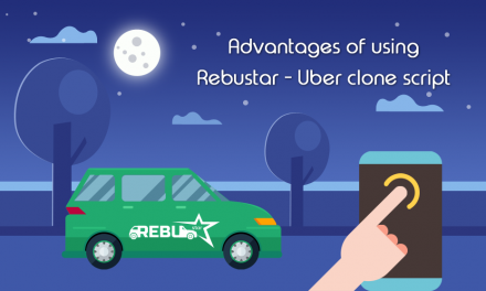 Advantages of using RebuStar – Uber clone script