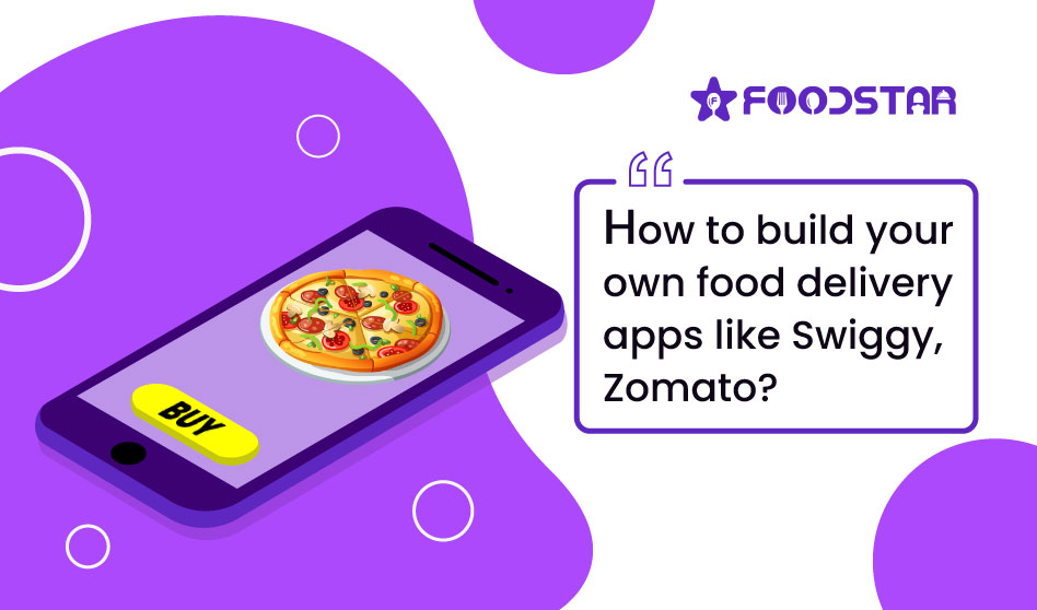 How to launch your own food delivery apps like Swiggy, Zomato?