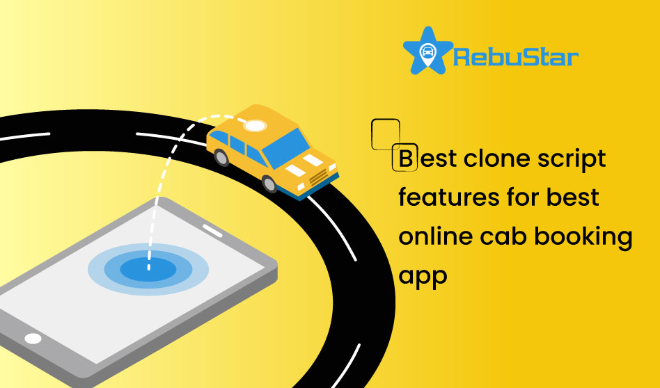 Best Uber clone script features for best online cab booking app