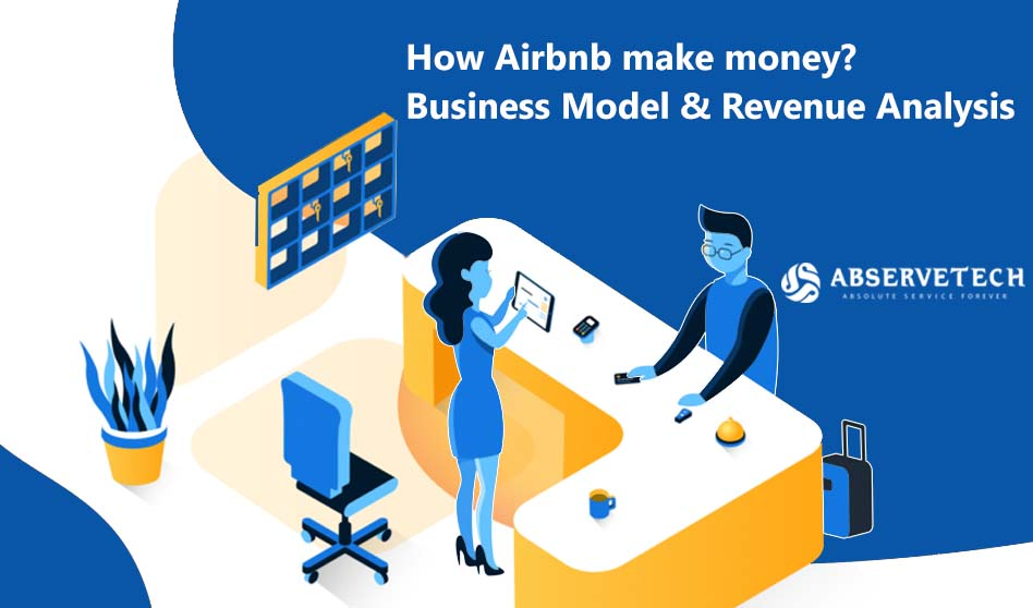 How Airbnb make money? Business Model and Revenue Analysis