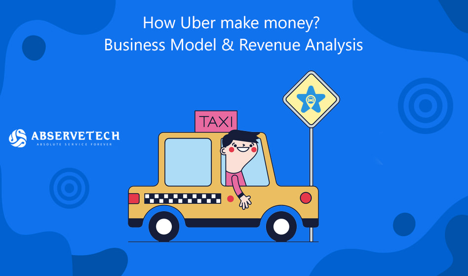 How Uber make money? Business Model & Revenue Analysis